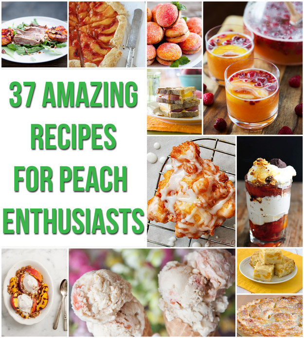 37 Amazing Recipes For Peach Enthusiasts