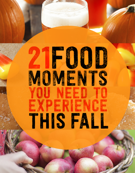 21 Amazing Food Moments You Need To Experience This Fall