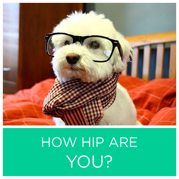 How Hip Are You?