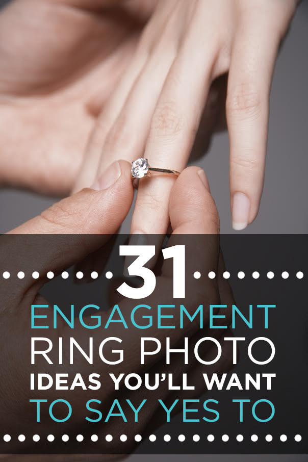 29 Engagement Ring Photo Ideas You'll Want To Say Yes To